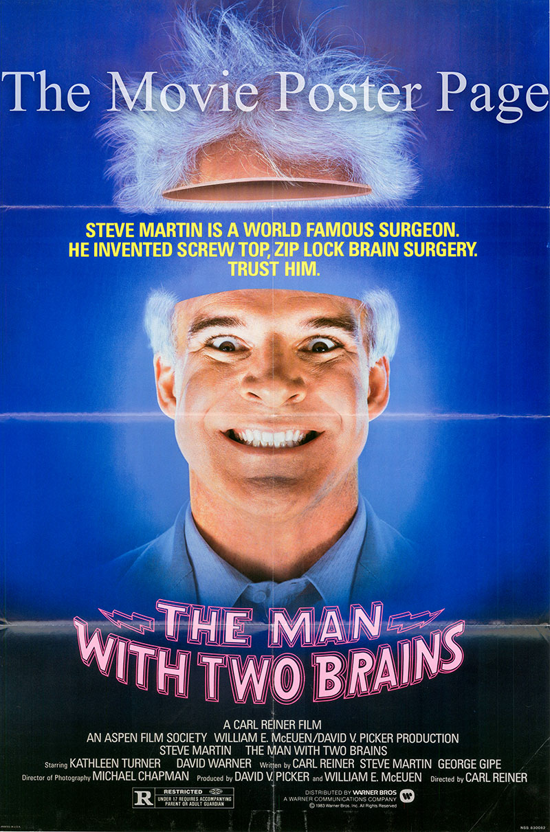 Pictured is a US one-sheet poster for the 1983 Carl Reiner film The Man with Two Brains starring Steve Martin as Dr. Micharel Hfuhruhurr.