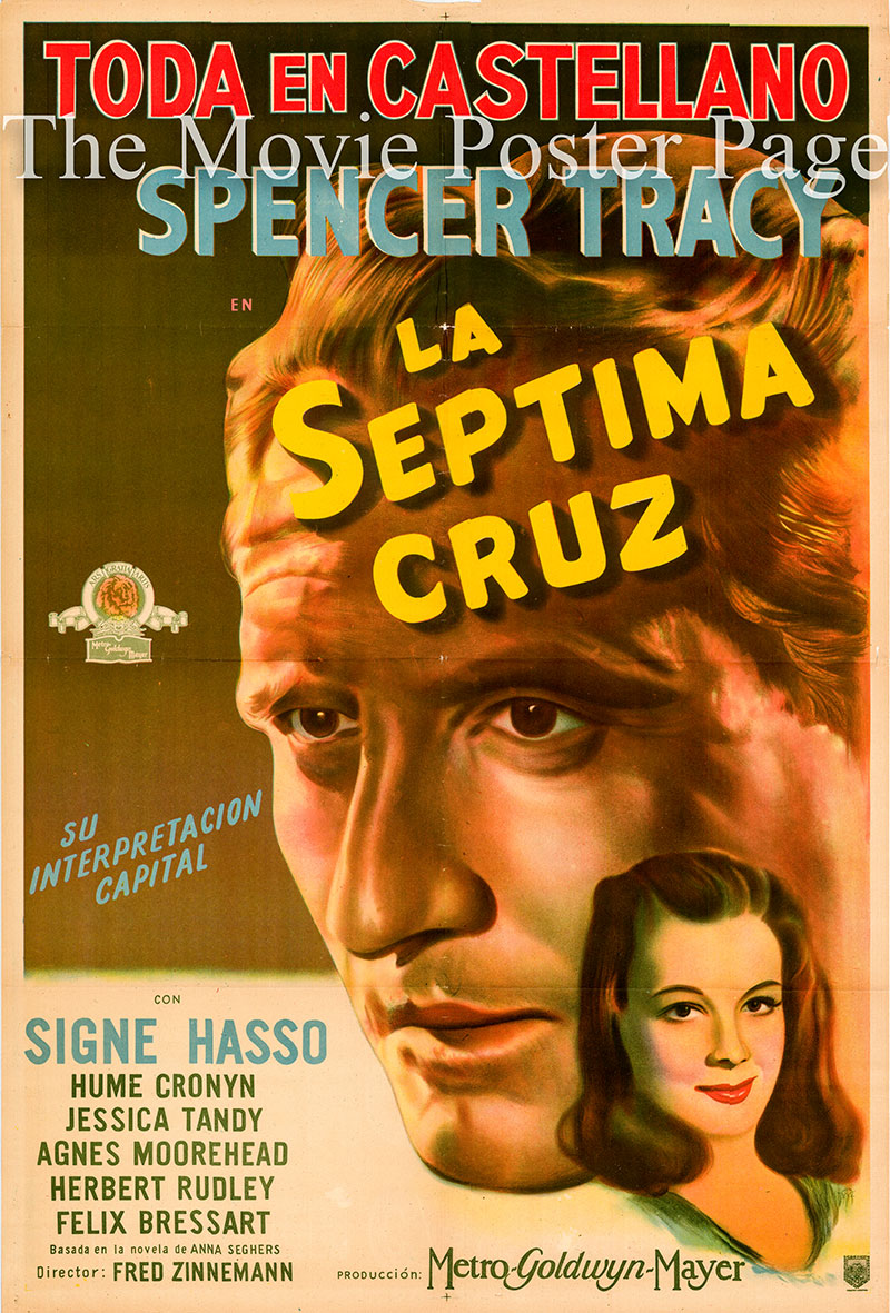 Pictured is an Argentine one-sheet poster for the 1944 Fred Zinnemann film The Seventh Cross starring Spencer Tracy as George Heisler.
