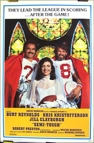 This is a picture of the one-sheet poster for the 1977 film <i>Semi-Tough</i> starring Burt Reynolds, Kris Kristofferson and Jill Clayburgh