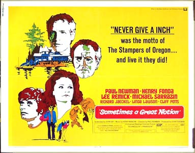 Pictured is the US half-sheet promotional film poster for the 1971 film <i>Sometimes a Great Notion</i> starring Paul Newman, based on the novel by Ken Kesey.