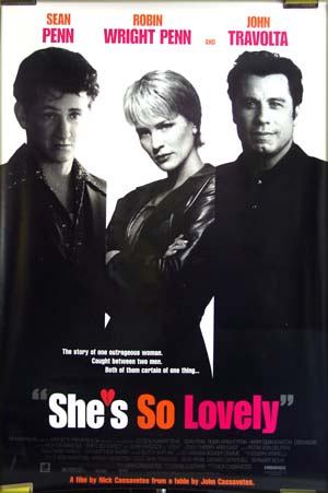 The poster pictured shows Sean Penn, Robin Wright Penn and John Travolta standing face to the camera in their roles in the 1997 Nick Cassavetes film <i>She's So Lovely</i>.