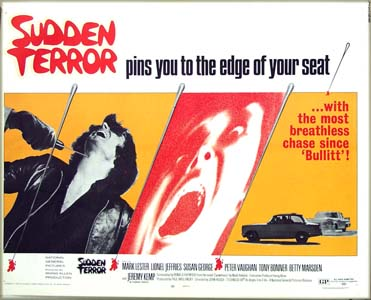 This is a picture of the half-sheet film poster for the 1971 John Hough film <i>Sudden Terror</i> starring Mark Lester; the poster shows the tagline