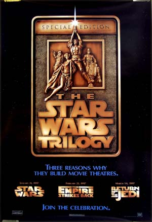 This image shows the buillon-style advance promotional film poster for the 1996 Special Edition rerelease of the Star Wars triloy of films, directed by George Lucas.