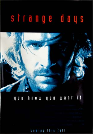 This image illustrates the blue US advance film poster for the 1994 Kathryn Bigelow film <i>Strange Days</i>.