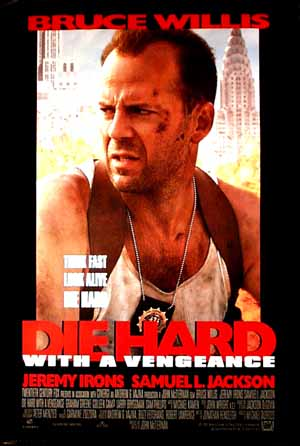 Pictured is a US promotional poster for the 1995 John McTiernan film Die Hard with a Vengeance starring Bruce Willis.