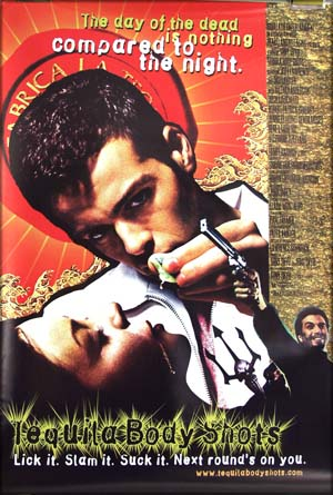 Pictured here is the US promotional one-sheet poster for the 1999 Tony Shyu film <i>Tequila Body Shots</i>.  It shows the tagline