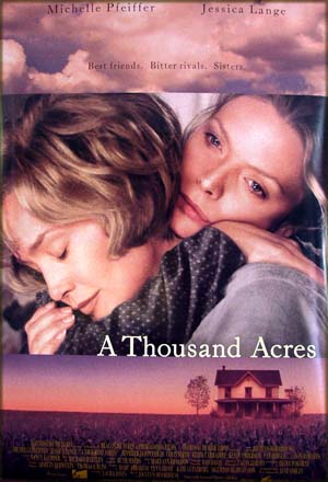 This is an illustration of the US one-sheet poster for the 1998 Jocelyn Moonhouse film <i>A Thousand Acres</i> starring Jessica Lange and Michelle Pfeiffer