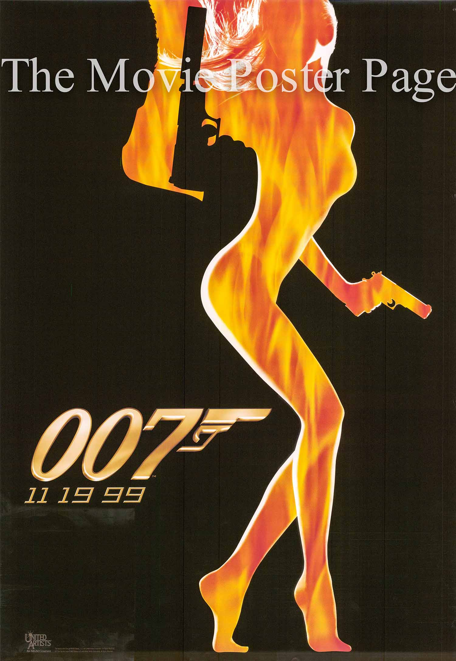 This is the US one-sheet advance poster for the 1999 James Bond film <i>The World Is Not Enough</i>, starring Pierce Brosnan as James Bond, with the famous famous flame lady image.