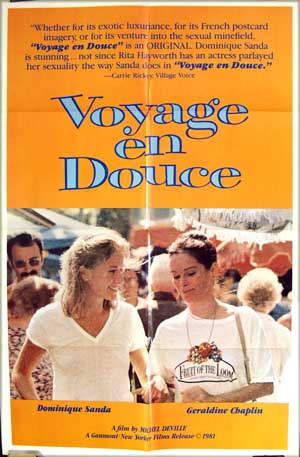 Pictured is a US one-sheet promotional poster for the 1980 Michel Deville film Voyage en Douce, starring Dominique Sanda; Sanda is pictured on the poster with actress Geraldine Chaplin.