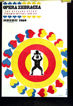 Pictured is the Polish promotional poster for a 1969 performance in Poznan of the Beggars Opera, starring Benjamen Britten and John Gay