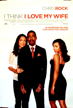 Pictured is the US promotional one-sheet poster for the 2007 Chris Rock film I Think I Love My Wife, starring Chris Rock.