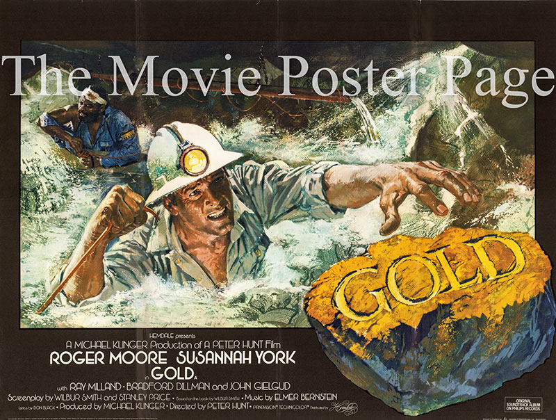 Pictured is the UK quad promotional poster for the 1974 Peter R. Hunt film Gold starring Roger Moore and Susannah York.