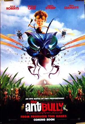 Pictured is the US advance one-sheet for the 2006 John A. Davis film The Ant Bully starring Julia Robers.