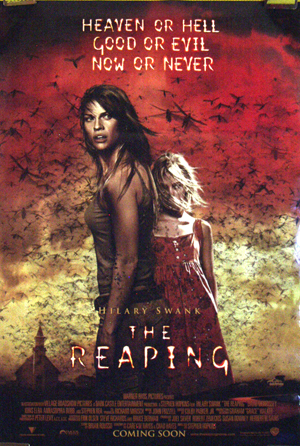 Pictured is a one-sheet promotional poster for the 2007 Stephen Hopkins film The Reaping, starring Hilary Swank.