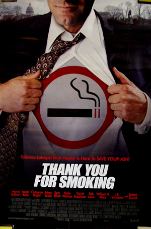 Pictured is the international style c promotional one-sheet poster for the 2006 Jason Reigman film Thank You for Smoking, starring Aaron Eckhart.