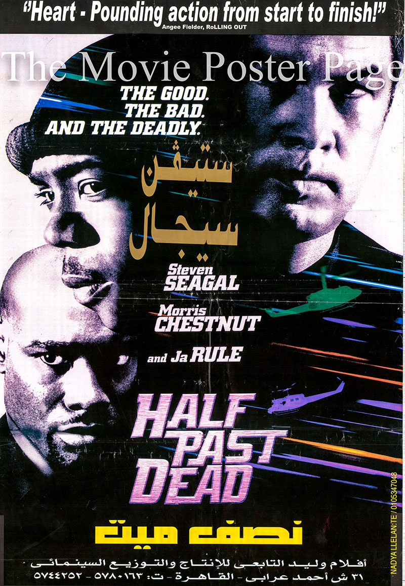 Pictured is the Egyptian promotional poster for the 2002 Don Michael Paul film Half Past Dead starring Steven Seagal as Sasha Petrosevitch.