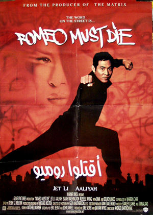 Pictured is an Egyptian promotional poster for the 2000 Andrzej Bartkowiak film Romeo Must Die starring Jet Li.