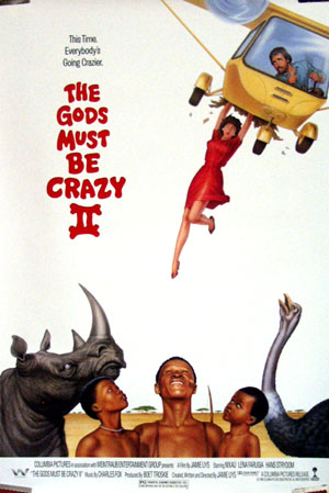 Pictured is a US promotional poster for the 1989 Jamie Uys film The Gods Must Be Crazy II starring Nixau and Lena Farugia.