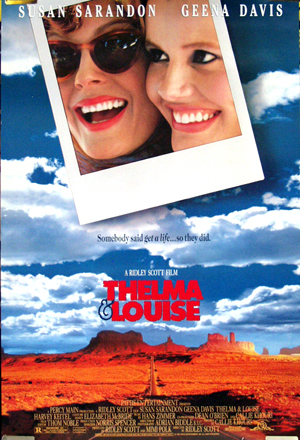 Pictured is the US one-sheet for the 1991 Ridley Scott film Thelma and Louise, starring Geena Davis and Susan Sarandon.