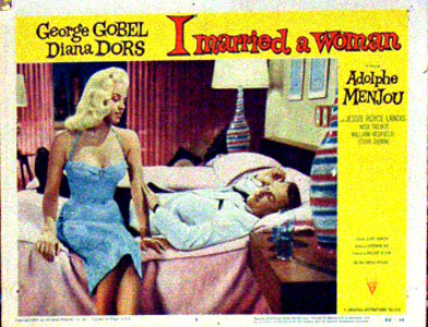 Pictured is a US lobby card for the 1958 Hal Kanter film I Married a Woman, starring George Gobel and Diana Dors.
