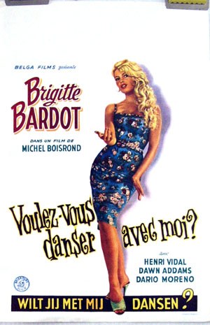 Pictured is a reprint of the Belgian promotional poster for the 1959 Michel Boisrond film Voulez-vous danser avec moi? starring Brigitte Bardot.