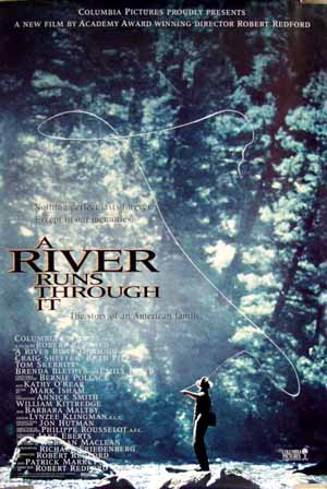 Pictured is a US promotional one-sheet for the 1992 Robert Redford film A River Runs Through It, starring Brad Pitt.