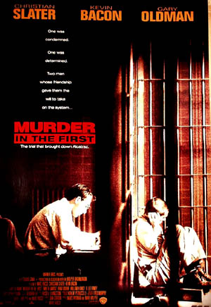 Pictured is a US promotional poster for the 1994 Marc Rocco film Murder in the First starring Christian Slater.