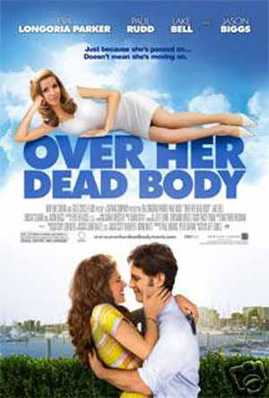Pictured is the US promotional one-sheet poster for the 2008 Jeff Lowell film Over Her Dead Body, starring Eva Longoria