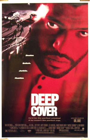 Pictured is the US one-sheet promotional poster for the 1992 Bill Duke film Deep Cover starring Laurence Fishburne.