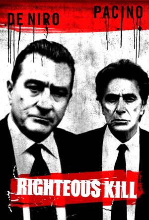 Pictured is the US advance one-sheet promotional poster for the 2008 Jon Avnet film Righteous Kill starring Robert De Niro and Al Pacino.