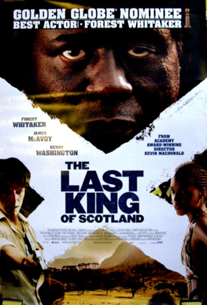 Pictured is a US one-sheet promotional poster for the 2006 Kevin Macdonald film The Last King of Scotland starring Forest whitaker.