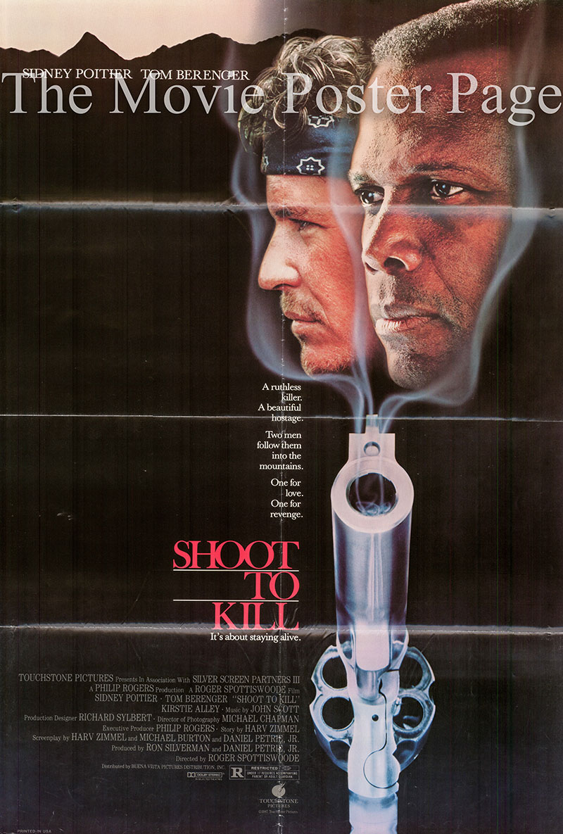 Pictured is a US one-sheet promotional poster for the 1988 Roger Spottiswoode film Shoot to Kill starring Sidney Poitier and Tom Berenger.