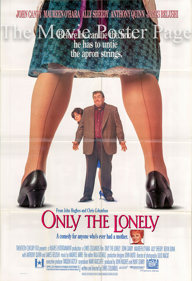 Pictured is a US promotional poster for the 1991 Chris Columbus film Only the Lonely starring John Candy.