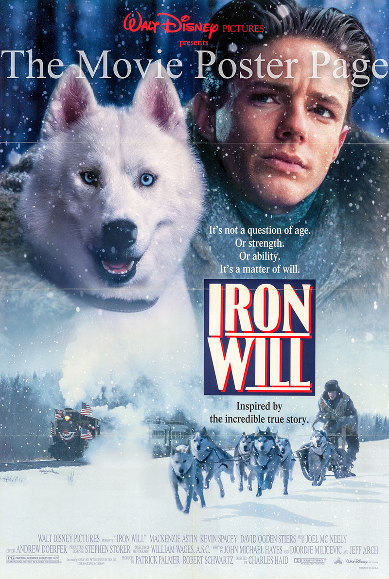 Pictured is a US promotional poster for the 1994 Charles Haid film Iron Will starring Kevin Spacey and Mackenzie Astin.