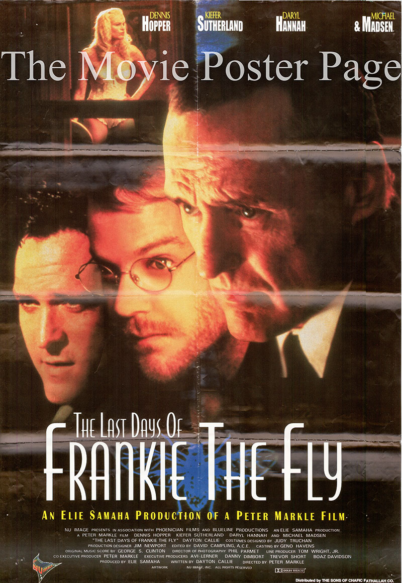 Pictured is an Egyptian promotional poster for the 1996 Peter Markle film The Last Days of Frankie the Fly starring Dennis Hopper.