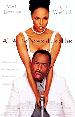 Pictured is a US one-sheet promotional poster for the 1996 Martin Lawrence film A Thin Line between Love and Hate starring Martin Lawrence and Lynn Whitfield.