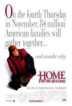 Pictured is a US one-sheet promotional poster for the 1995 Jodie Foster film Home for the Holidays starring Holly Hunter.