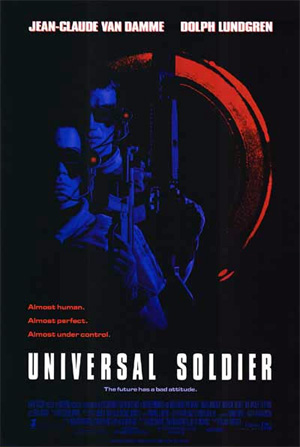 Pictured is a US one-sheet promotional poster for the 1992 Roland Emmerich film Universal Soldier starring Jean-Claude Van Damme and Dolph Lundgren.