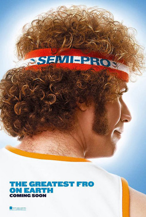 Pictured is the US one-sheet promotional poster for the 2008 Kent Alterman film Semi-Pro starring Will Ferrell.
