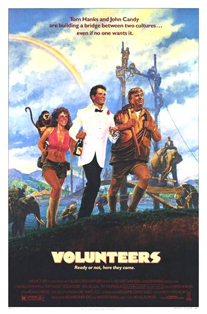 Pictured is a US promotional poster forthe 1985 Nicholas Meyer film Volunteers, starring Tom Hanks and John Candy.