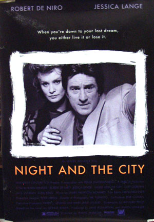 Pictured is a US one-sheet promotional poster for the 1992 Irwin Winkler film Night and the City starring Robert De Niro and Jessica Lange.