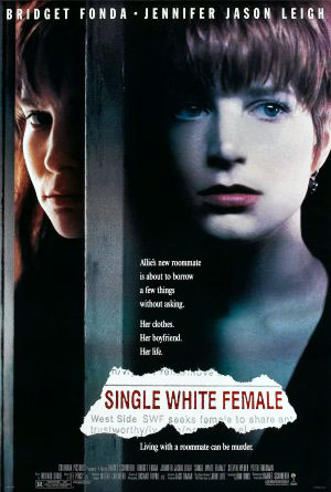 Pictured is a US one-sheet promotional poster for the 1992 Barbet Schroeder film Single White Female starring Bridget Fonda and Jennifer Jason Leigh.