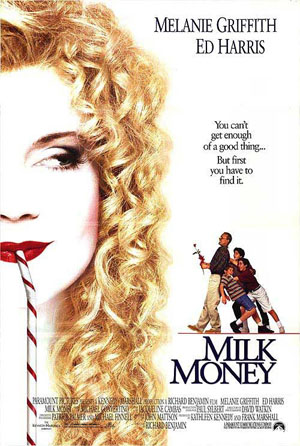 Pictured is a US one-sheet promotional poster for the 1994 Richard Benjamin film Milk Money starring Melanie Griffith.