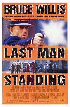 Pictured is a US promotional poster for the 1996 Walter Hill film Last Man Standing starring Bruce Willis.