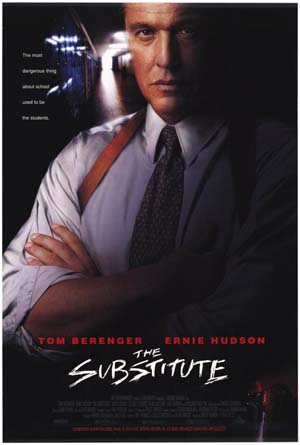 Pictured is a US promotional poster for the 1996 Robert Mandel film The Substitute, starring Tom Berenger.