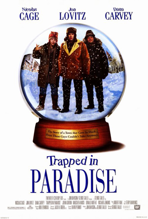 Pictured is a US promotional poster for the 1994 George Gallo film Trapped in Paradise starring Nicolas Cage.