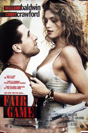 Pictured is an US promotional poster for the 1995 Andrew Sipes film Fair Game starring William Baldwin.