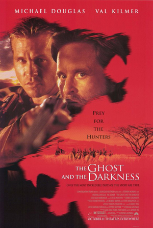 Pictured is an US promotional poster for the 1996 Stephen Hopkins film The Ghost and the Darkness, starring Michael Douglas and Val Kilmer.