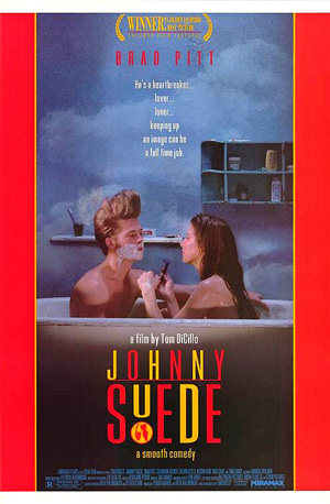 Pictured is an US one-sheet promotional poster for the 1991 Tom DiCillo film Johnny Suede starring Brad Pitt.