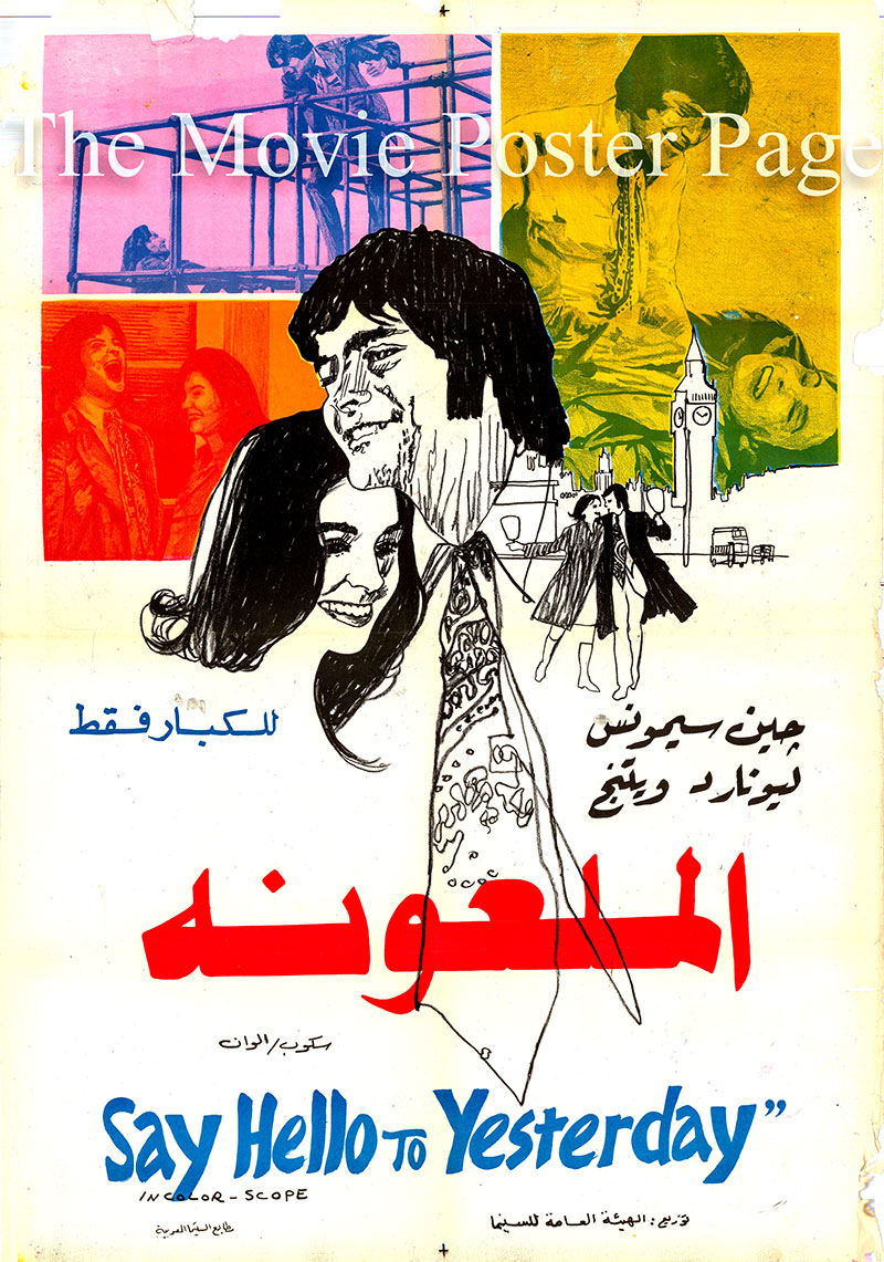 Pictured is an Egyptian promotional poster for the 1971 Alvin Rakoff film Say Hello to Yesterday starring Jean Simmons.